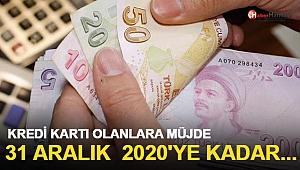 Kredi Kartı Borcu Olanlara Müjdeli Haber: 31 Aralık 2020'ye Kadar...