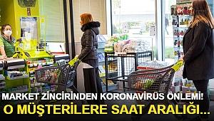 Market Zincirinden Coronavirüs Önlemi! O Müşterilere Özel Saat Aralığı...