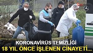 18 Yıl Önce İşlenen Cinayeti Koronavirüs Temizliği Ortaya Çıkardı