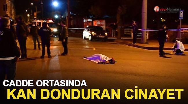 Cadde ortasında kan donduran cinayet