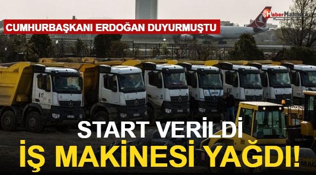 Cumhurbaşkanı Erdoğan Duyurmuştu Start Verildi İş Makinesi Yağdı