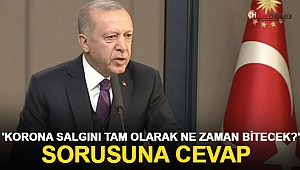 Cumhurbaşkanı Erdoğan'dan 'Korona Salgını Ne Zaman Tam Olarak Bitecek?' Sorusuna Cevap
