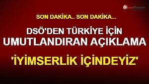 DSÖ'den Son Dakika Türkiye Açıklaması! Güzel Haberi Duyurdular