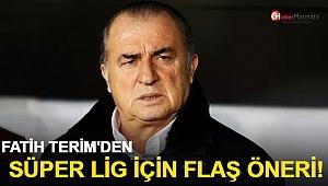 Fatih Terim'den Süper Lig İçin Flaş Öneri!