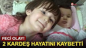 Feci Olay! 2 Küçük Kardeş Hayatını Kaybetti…