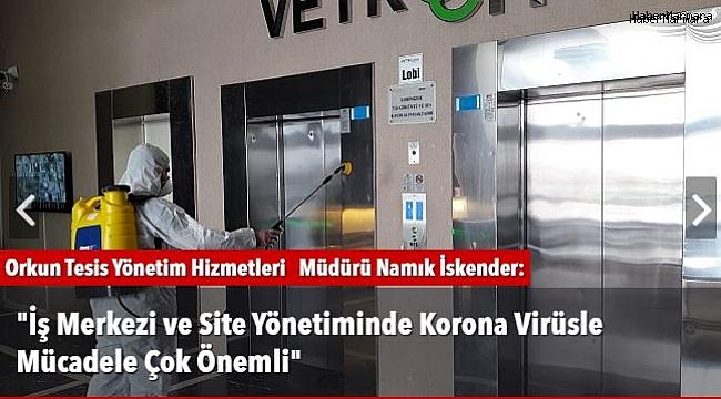 """""""İş Merkezi ve Site Yönetiminde Korona Virüsle Mücadele Çok Önemli"""""""
