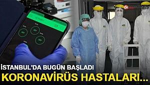 İstanbul'da Bugün Başladı! Koronavirüs Hastaları...