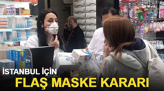 İstanbul İçin Flaş Maske Kararı!
