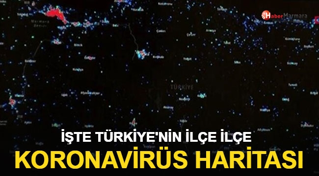 İşte Türkiye'nin İlçe İlçe Koronavirüs Haritası