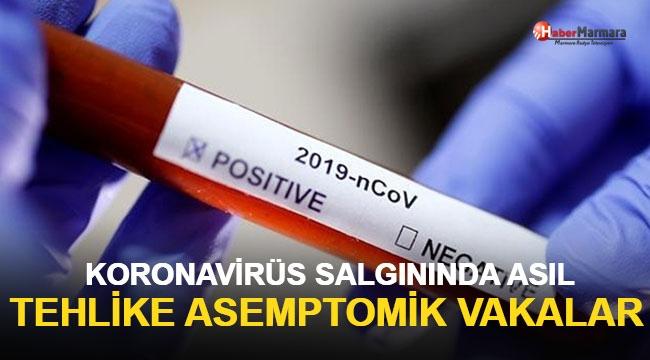 Koronavirüs salgınında asıl tehlike asemptomik vakalar