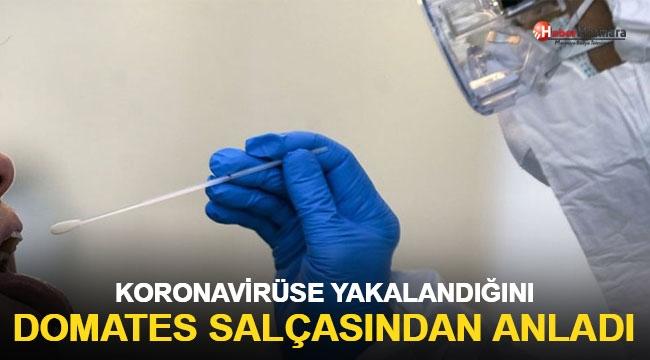 Koronavirüse Yakalandığını Domates Salçası Sayesinde Anladı