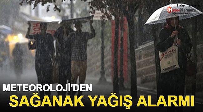 Meteoroloji'den sağanak yağış alarmı