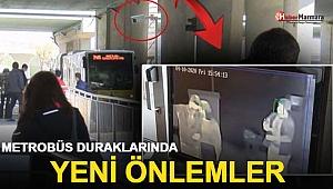 Metrobüs Duraklarında Yeni Önlemler