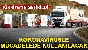 Türkiye'ye Getirildi Koronavirüsle Mücadelede Kullanılacak!