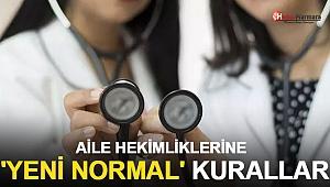 Aile Hekimliklerine 'yeni normal' kurallar