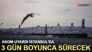 AKOM'dan Son Dakika Paylaşımı! İstanbul'a 3 Günlük Uyarı