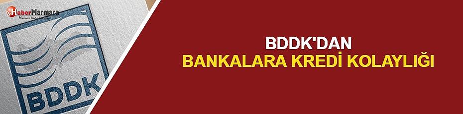 BDDK'dan bankalara kredi kolaylığı