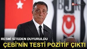 Beşiktaş Başkanı Ahmet Nur Çebi'nin koronavirüs testi pozitif çıktı