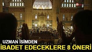 Camilerde ibadet edeceklere Prof.Dr. Mehmet Ceyhan'dan 8 öneri!