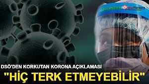 DSÖ'nden ürküten koronavirüs açıklaması: Asla gitmeyebilir