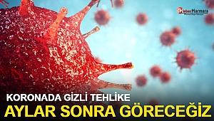 Koronavirüs'te Gizli Tehlike