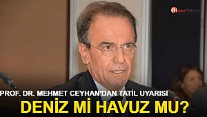 Prof. Dr. Mehmet Ceyhan'dan flaş tatil uyarısı! Deniz mi, havuz mu?