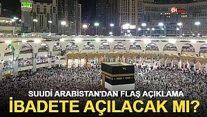 Suudi Arabistan'dan flaş açıklama! İbadete açılacak mı?