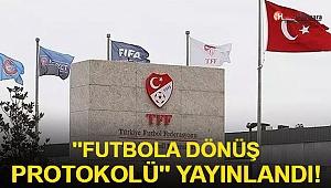 TFF'den futbola dönüş protokolü