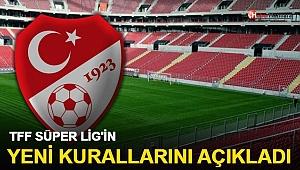 TFF, Süper Lig'in yeni kurallarını açıkladı!