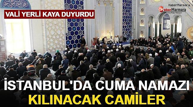 Vali Yerlikaya duyurdu: İşte İstanbul'da Cuma namazı kılınacak camiler
