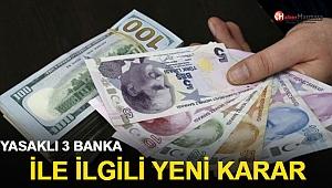 Yasaklı 3 Banka İle İlgili Karar