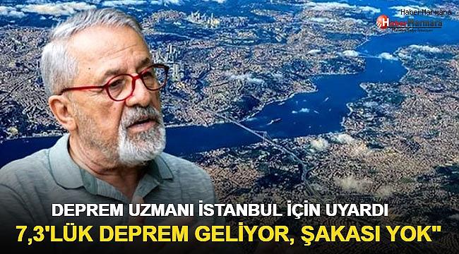 Deprem uzmanı İstanbul için uyardı:  7,3'lük deprem geliyor, şakası yok