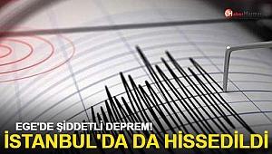 Ege'de şiddetli deprem İstanbul'da da hissedildi