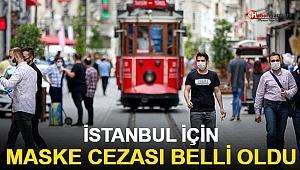 İstanbul'da yeni maske kararı! Cezası belli oldu