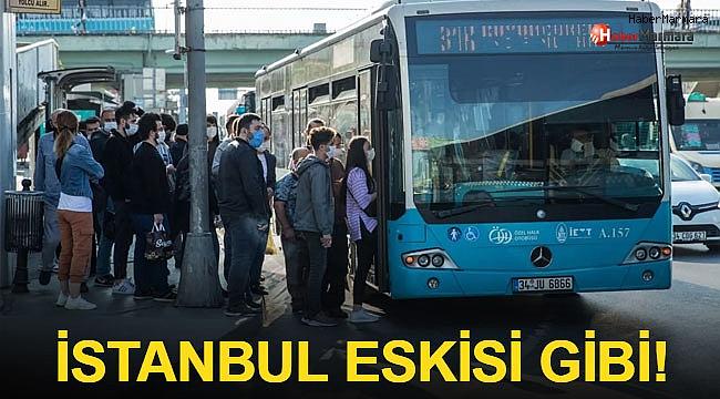 İstanbul eskisi gibi!