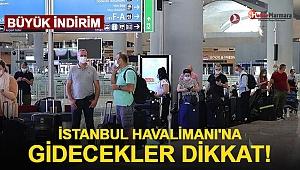 İstanbul Havalimanı'na Gidecekler Dikkat! Büyük İndirim