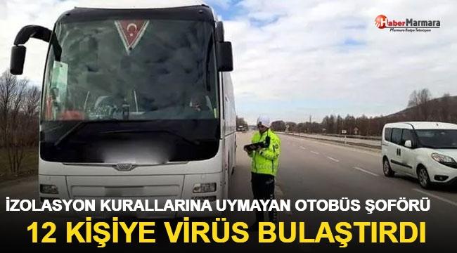 İzolasyon kurallarına uymayan otobüs şoförü 12 kişiye koronavirüs bulaştırdı