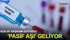 Kızılay Başkanı'ndan corona virüse karşı 'pasif aşı' müjdesi!