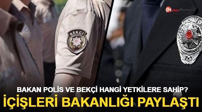 Polis ve bekçi hangi yetkilere sahip? İçişleri Bakanlığı paylaştı!
