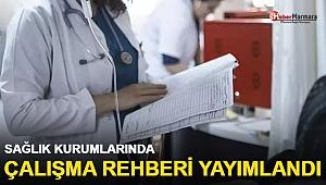Sağlık Kurumlarında Çalışma Rehberi yayımlandı