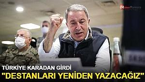 Türkiye karadan girdi! Bakan Akar'dan son dakika açıklaması geldi