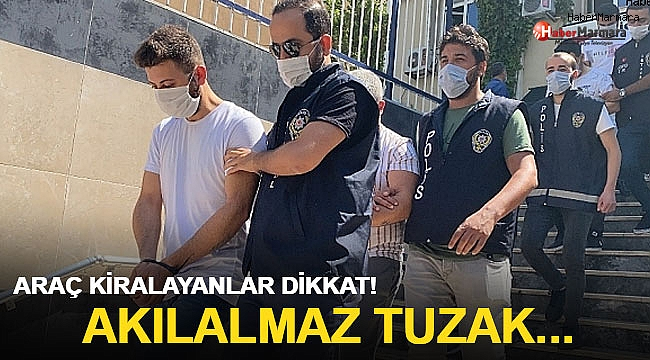 Araç kiralayanlar dikkat! Akılalmaz tuzak…