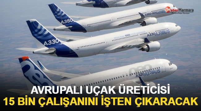 Avrupalı uçak üreticisi 15 bin çalışanını işten çıkaracak