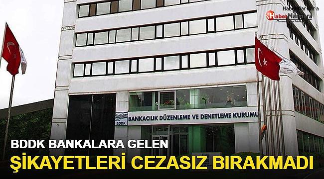 BDDK bankalara gelen şikayetleri cezasız bırakmadı