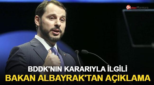 BDDK'nın kararıyla ilgili Bakan Albayrak'tan açıklama