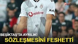 Beşiktaş'ta ayrılık! Sözleşmesini feshetti!