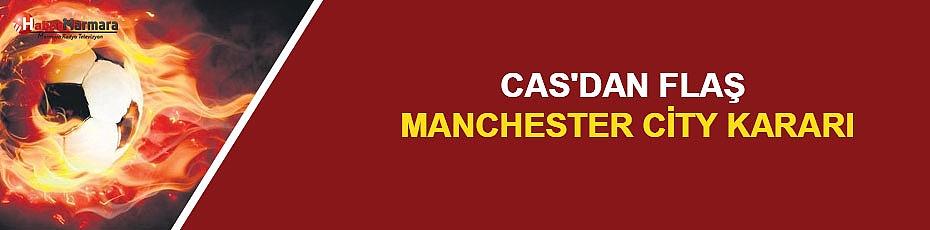 CAS'dan flaş Manchester City kararı