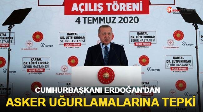 Cumhurbaşkanı Erdoğan'dan asker uğurlamalarına tepki