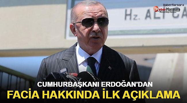 Cumhurbaşkanı Erdoğan'dan facia hakkında ilk açıklama