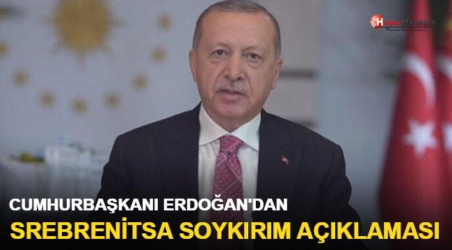 Cumhurbaşkanı Erdoğan'dan Srebrenitsa soykırımı açıklaması